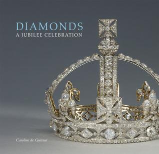 Diamonds: A Jubilee Celebration Caroline de Guitaut
