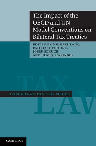 The Impact of the OECD and Un Model Conventions on Bilateral Tax Treaties Michael Lang