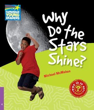 Why Do the Stars Shine? Level 4 Factbook  by  Michael McMahon