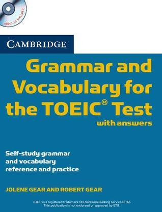 Cambridge Grammar and Vocabulary for the Toeic Test with Answers and Audio CDs (2): Self-Study Grammar and Vocabulary Reference and Practice  by  Jolene Gear