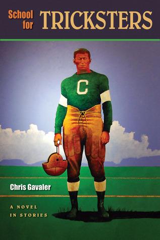 School for Tricksters: A Novel in Stories Chris Gavaler