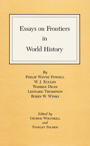 Essays on Frontiers in World History  by  George Wolfskill