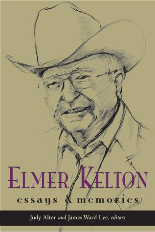 Elmer Kelton:: Essays and Memories Judy Alter