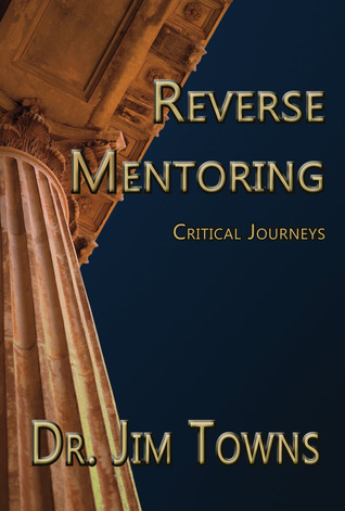 Reverse Mentoring: Critical Journeys  by  Jim Towns