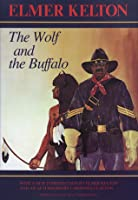 The Wolf And The Buffalo Elmer Kelton