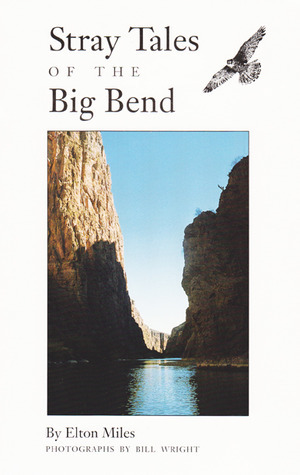 Stray Tales of the Big Bend  by  Elton Miles