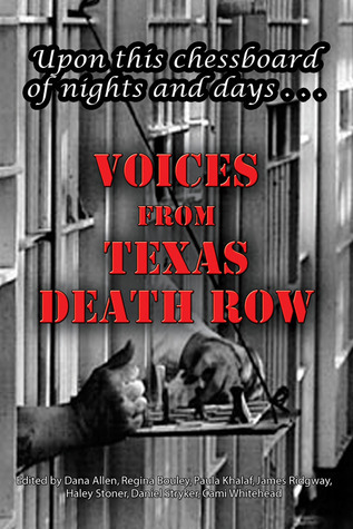 Upon this Chessboard of Nights and Days: Voices from Texas Death Row Dana Allen