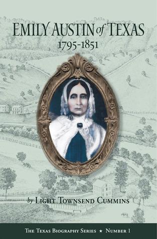 Emily Austin of Texas 1795-1851  by  Light Townsend Cummins