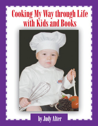 Cooking My Way through Life with Kids and Books  by  Judy Alter