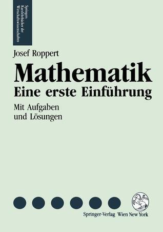 Mathematik: Eine Erste Einf Hrung Josef Roppert