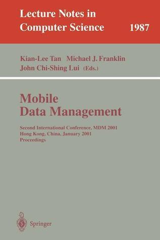 Mobile Data Management: Second International Conference, MDM 2001 Hong Kong, China, January 8-10, 2001 Proceedings K. L. Tan