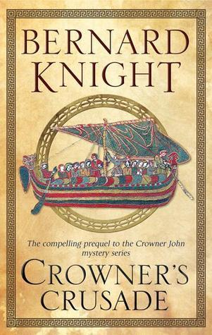 Crowners Crusade (Crowner John Mystery #15)  by  Bernard Knight