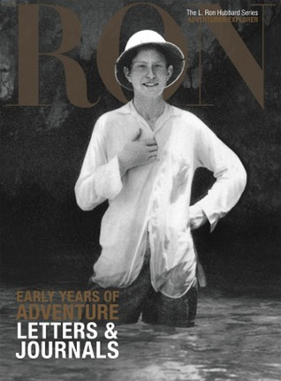 Early Years of Adventure, Letters & Journals: L. Ron Hubbard Series, Adventurer/Explorer L. Ron Hubbard