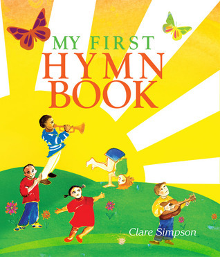 My First Hymn Book  by  Clare Simpson