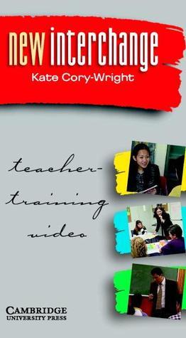 New Interchange Teacher Training Video Ntsc Pack  by  Kate Cory-Wright