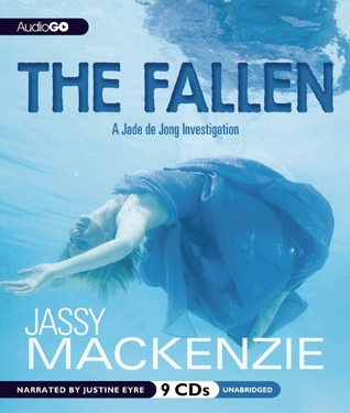 The Fallen: A Jade de Jong Investigation  by  Jassy Mackenzie