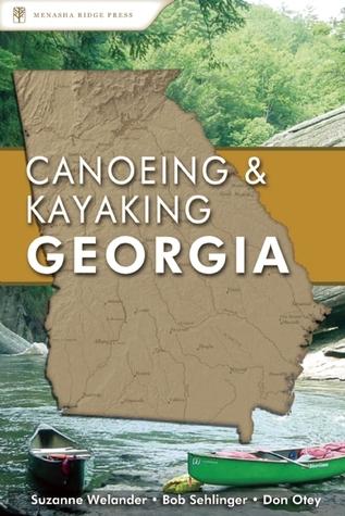 Canoeing & Kayaking Georgia  by  Suzanne Welander