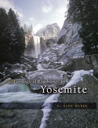 Geological Ramblings in Yosemite  by  N. King Huber