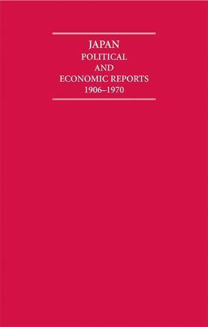 Japan 14 Volume Hardback Set: Political and Economic Reports 1906 1970  by  Robert L. Jarman