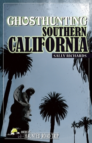 Ghosthunting Southern California Sally Richards