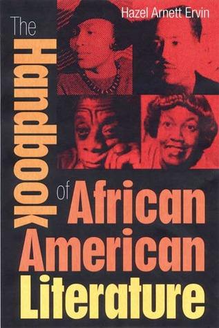 The Handbook of African American Literature  by  Hazel Arnett Ervin