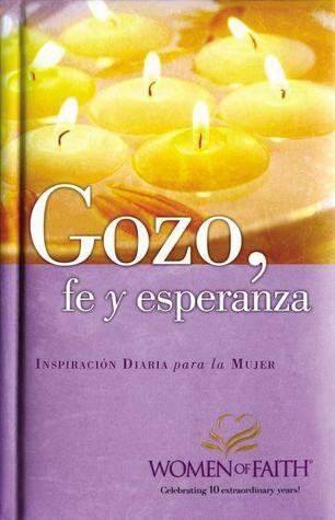 Gozo, Fe y Esperanza: Inspiracion Diaria Para Mujeres de Fe  by  Nilda Sassaroli