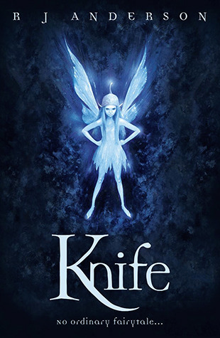 Knife (Faery Rebels, #1) R.J. Anderson