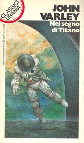 Nel segno di Titano  by  John Varley
