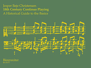 18th Century Continuo Playing. A Historical Guide to the Basics  by  Jesper Boje Christensen