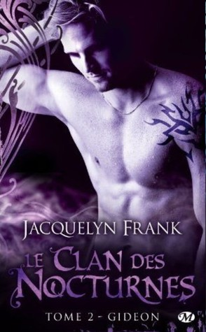 Gideon (Le clan des nocturnes, #2)  by  Jacquelyn Frank