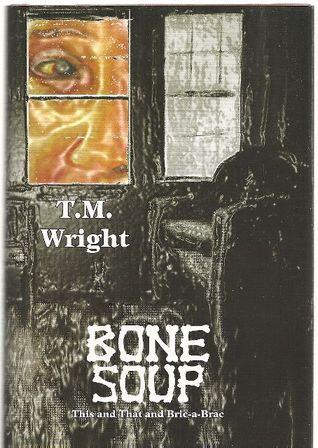 Bone Soup  by  T.M. Wright