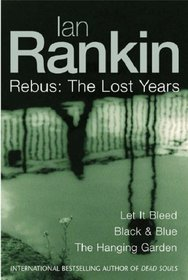 Rebus: The Lost Years (Inspector Rebus, #7-9)  by  Ian Rankin