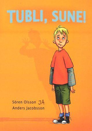 Tubli, Sune!  by  Sören Olsson