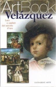 Velazquez: luci e ombre del secolo doro Rosa Giorgi