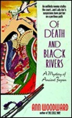 Of Death and Black Rivers  by  Ann  Woodward