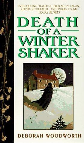 Death of a Winter Shaker (Sister Rose Callahan, #1)  by  Deborah Woodworth