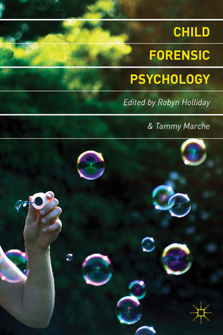 Child Forensic Psychology: Victim and Eyewitness Memory  by  Robyn Holliday