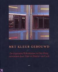 Aldo Van Eyck and Hannie - Built with Colour. the Netherlands Court of Audit Izak Salomons