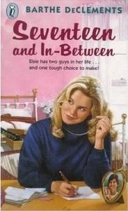 Seventeen and In-Between  by  Barthe DeClements
