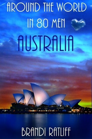 Australia (Around the World in 80 Men, #3) Brandi Ratliff