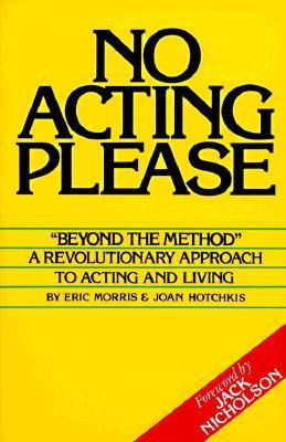 No Acting Please Eric Morris