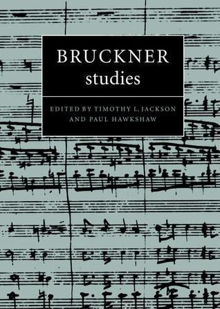 Bruckner Studies  by  Timothy L. Jackson