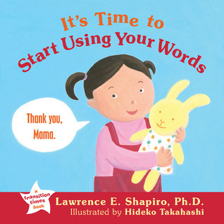 Its Time to Start Using Your Words Lawrence E. Shapiro