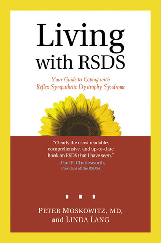 Living with RSDS: Your Guide to Coping with Reflex Sympathetic Dystrophy Syndrome Linda Lang