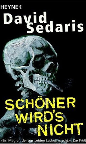Schöner wirds nicht  by  David Sedaris