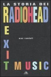 Exit music. La storia dei Radiohead  by  Mac Randall