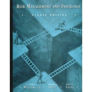 Risk Management & Insurance  by  C. Arthur Williams Jr.