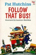Follow That Bus  by  Pat Hutchins