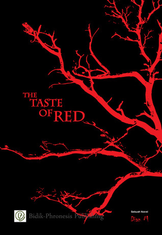 The Taste of Red  by  Dian Mustikaningrum (Dian M.)