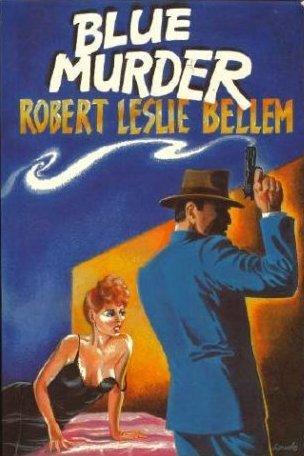 Blue Murder Robert Leslie Bellem